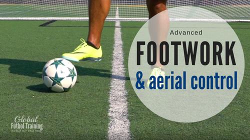 Advanced Footwork & Aerial Control