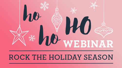 Rock the holiday season WEBINAR - replay 2018