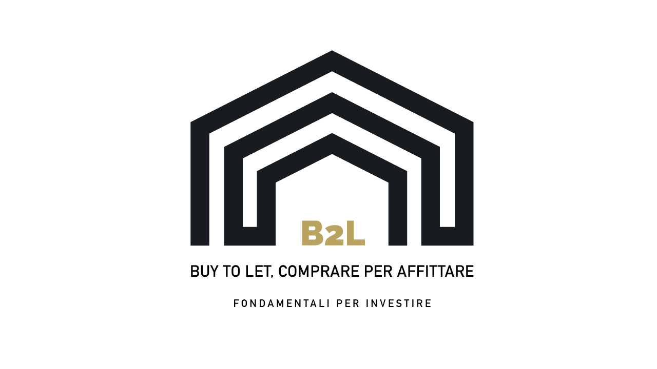 B2L - Buy To Let, Comprare Per Affittare.