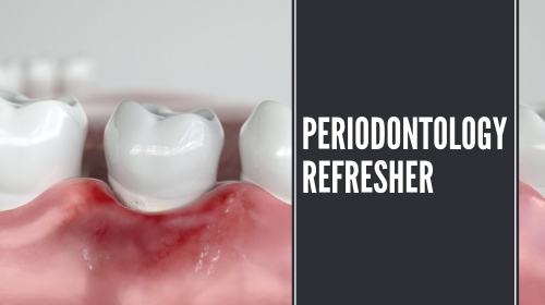 Periodontology Refresher Course