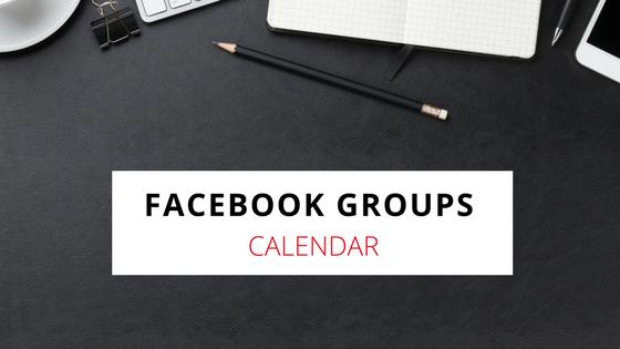 Facebook Groups Tips and Calendar