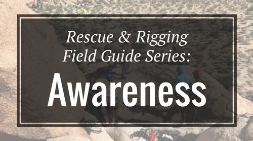 Rescue & Rigging Field Guide Series: Awareness
