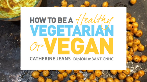 How to be A Healthy Vegetarian or Vegan
