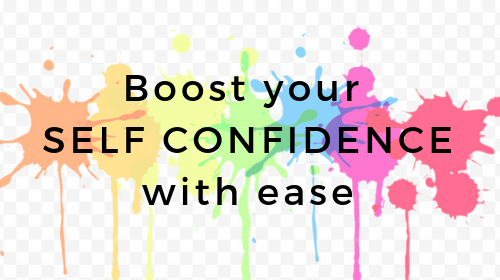 Boost your Self Confidence with ease