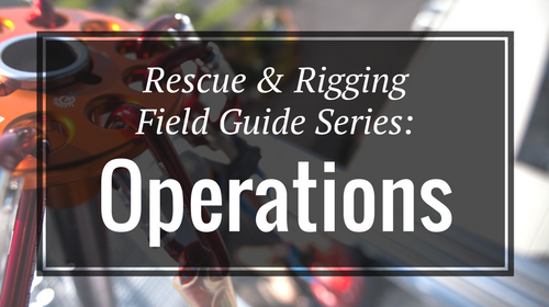 Rescue & Rigging Field Guide Series: Operations