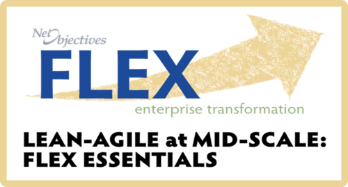 Lean-Agile at Mid-Scale: FLEX Essentials