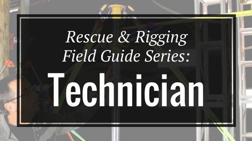 Rescue & Rigging Field Guide Series: Technician