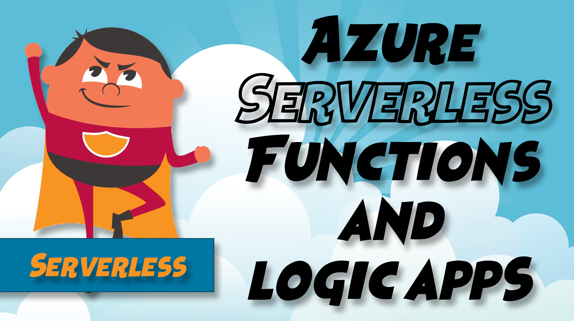 Azure Serverless: Functions and Logic Apps