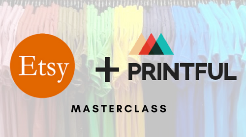 The Etsy Printful Masterclass - 150% Profit Margins with PoD