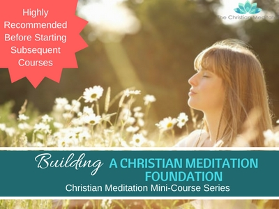 Building a Christian Meditation Foundation # 2