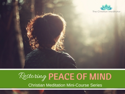 Christian Meditation & Peace of Mind # 3