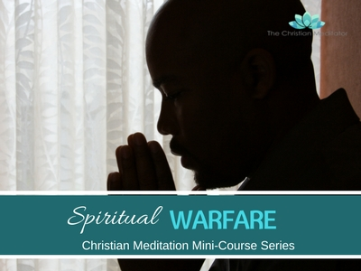 Christian Meditation & Spiritual Warfare # 10