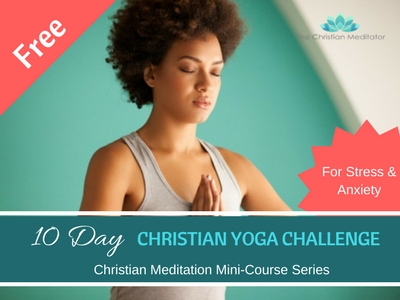 Christian Yoga Challenge for Stress & Anxiety # 14