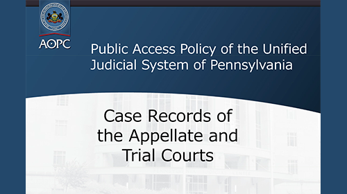 2018 Public Access Policy Changes for Fayette County Courts (1 PA Ethics CLE)