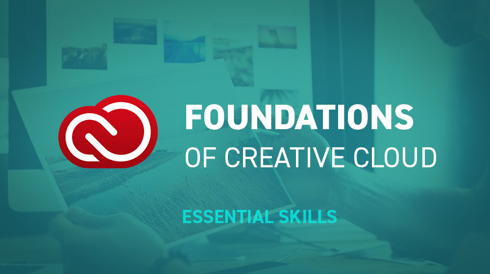 Essential Skills - Foundations of Creative Cloud