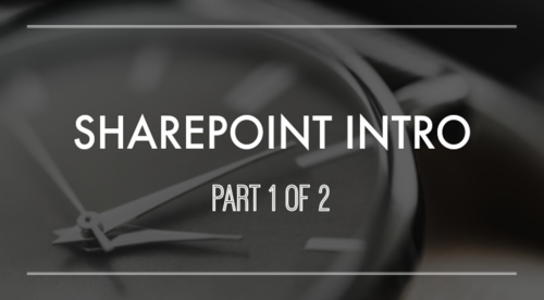 SharePoint Intro Part 1