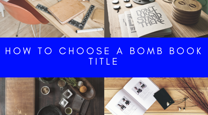 How to Choose a BOMB Book Title in 8 Steps!