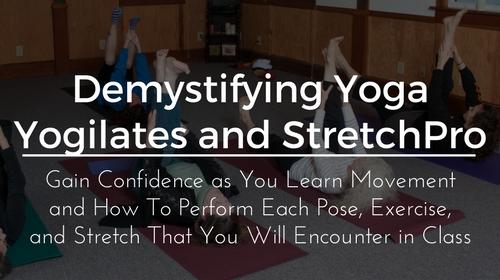 Demystifying Yoga, Yogilates and StretchPro Poses