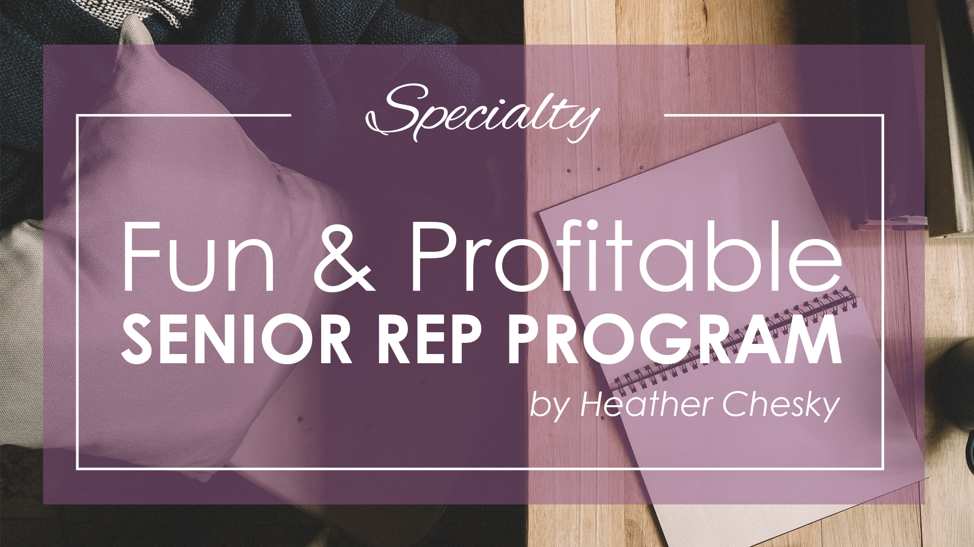 Fun & Profitable Senior Rep Programs