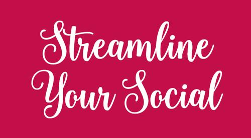 Streamline Your Social
