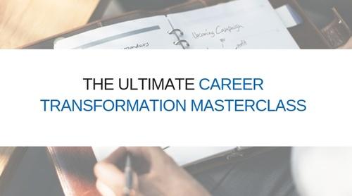 Ultimate Career Transformation Masterclass (Self-Study) 2019