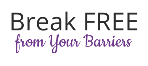 Break FREE from your Barriers