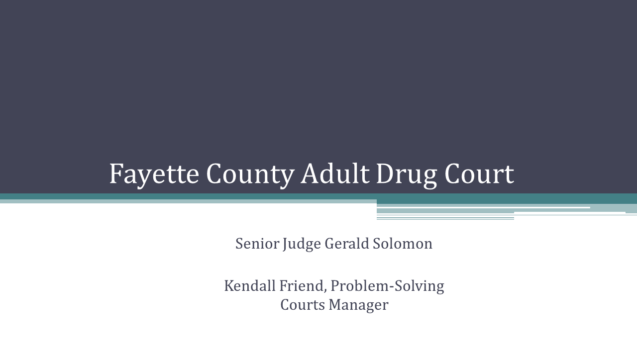 Fayette County Adult Drug Court (1 PA Substantive CLE)