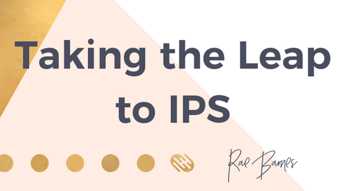 Taking the Leap to IPS