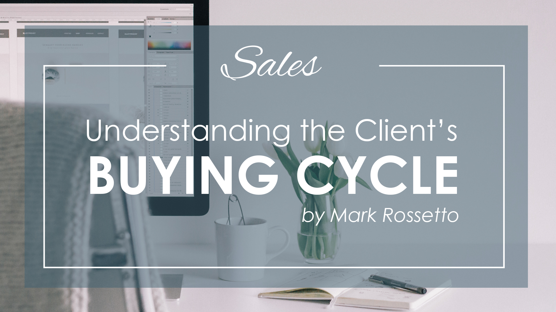 Understanding the Client's Buying Cycle