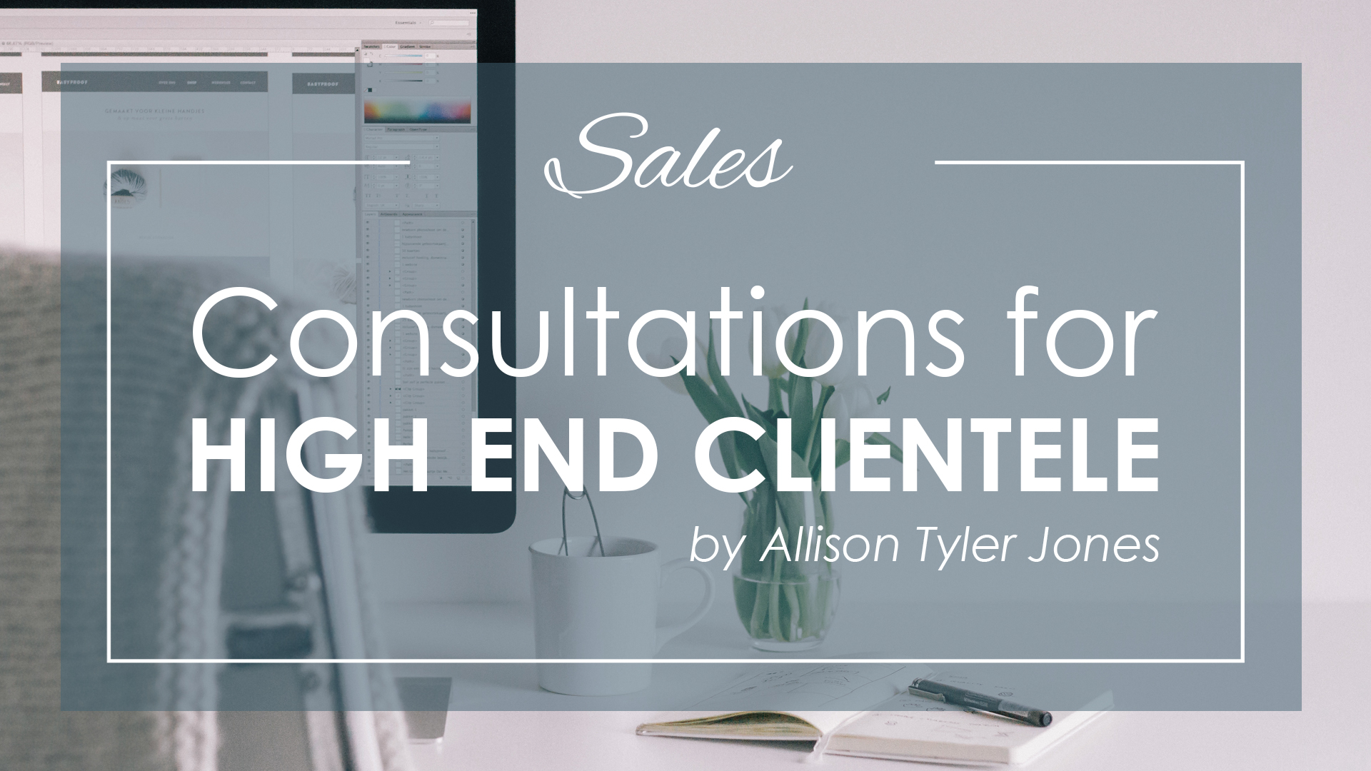 Consultations for High End Clientele