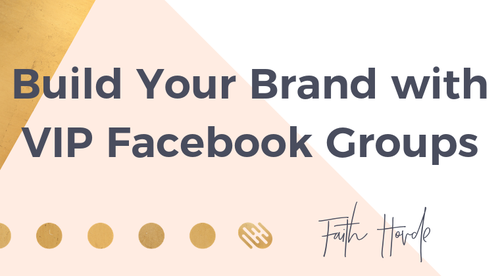 Build Your Brand with VIP Facebook Groups