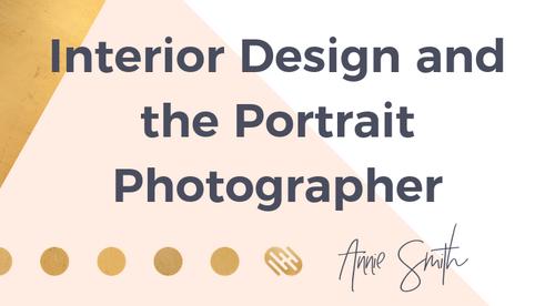 Interior Design and the Portrait Photographer