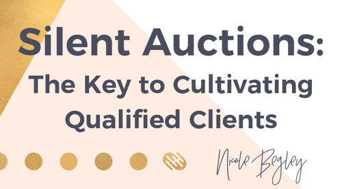 Silent Auctions: The Key to Cultivating Qualified Clients