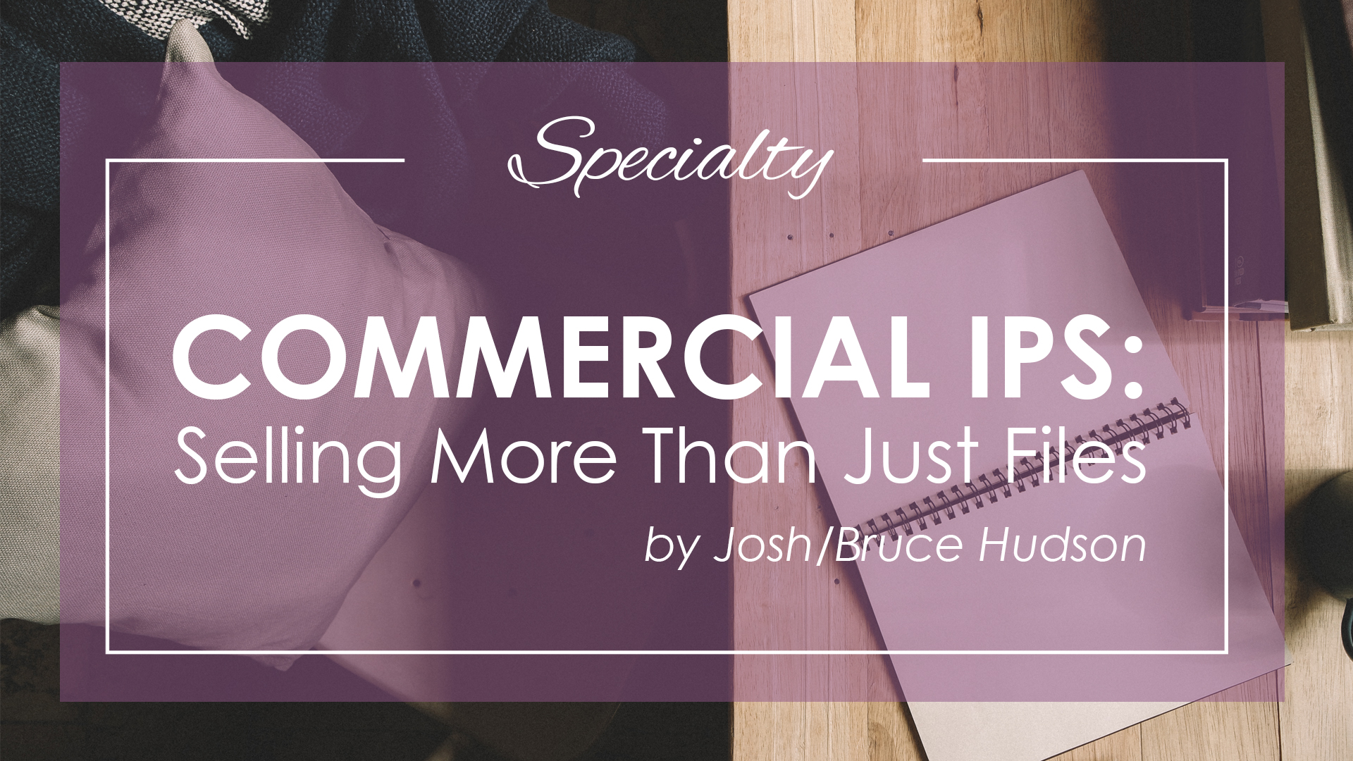 Commercial IPS: Selling More Than Just Files