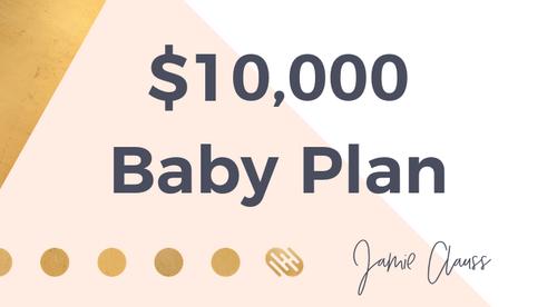$10,000 Baby Plan