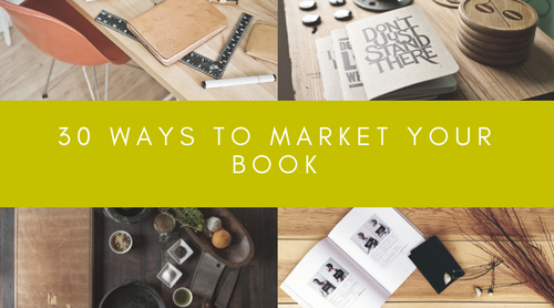30 Ways to Market Your Book!