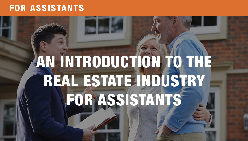For Assistants: An Introduction to the Real Estate Industry