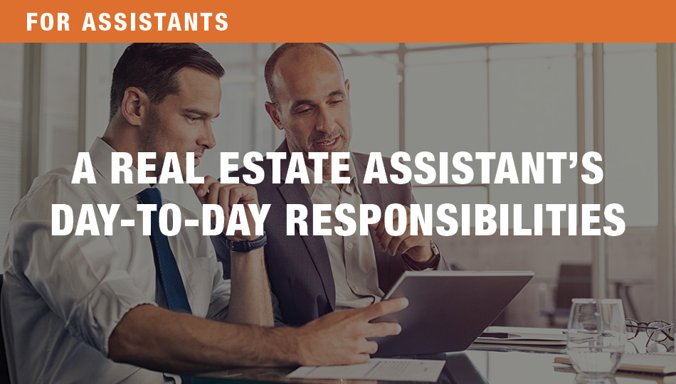 For Assistants: A Real Estate Assistant's Day-to-Day Responsibilities