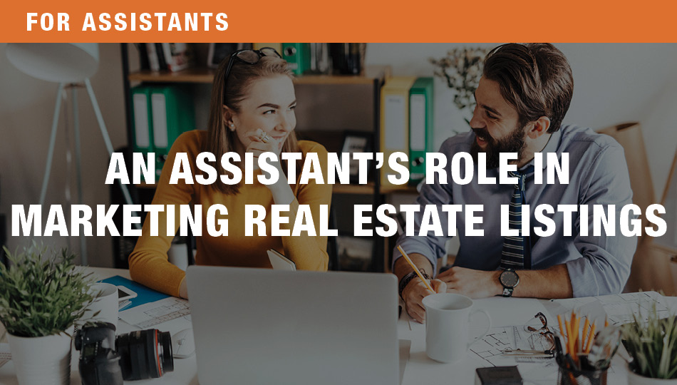 For Assistants: An Assistant's Role in Marketing Real Estate Listings