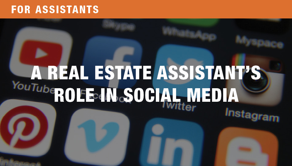 For Assistants: A Real Estate Assistant's Role in Social Media