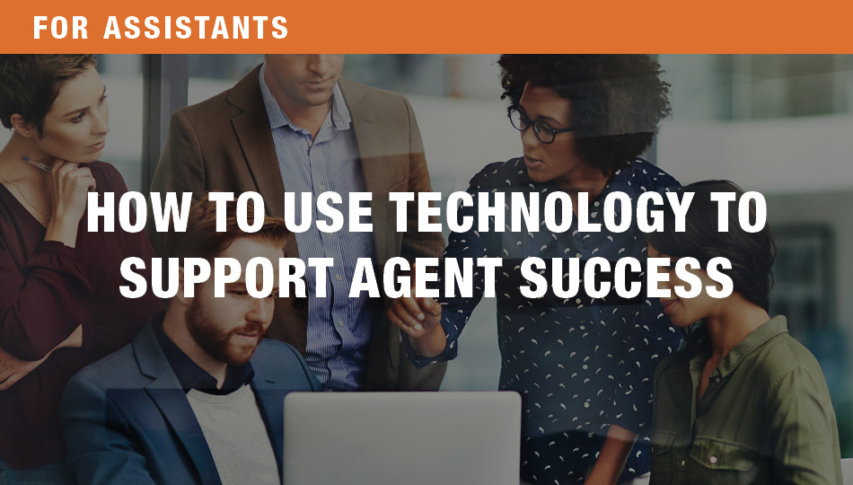 For Assistants: How to Use Technology to Support Agent Success