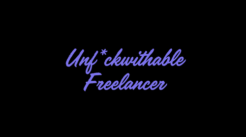 Unf*ckwithable Freelancer