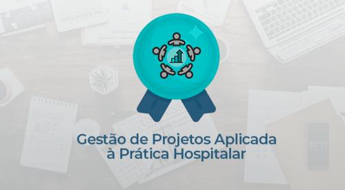 Gestão de Projetos Aplicada à Prática Hospitalar