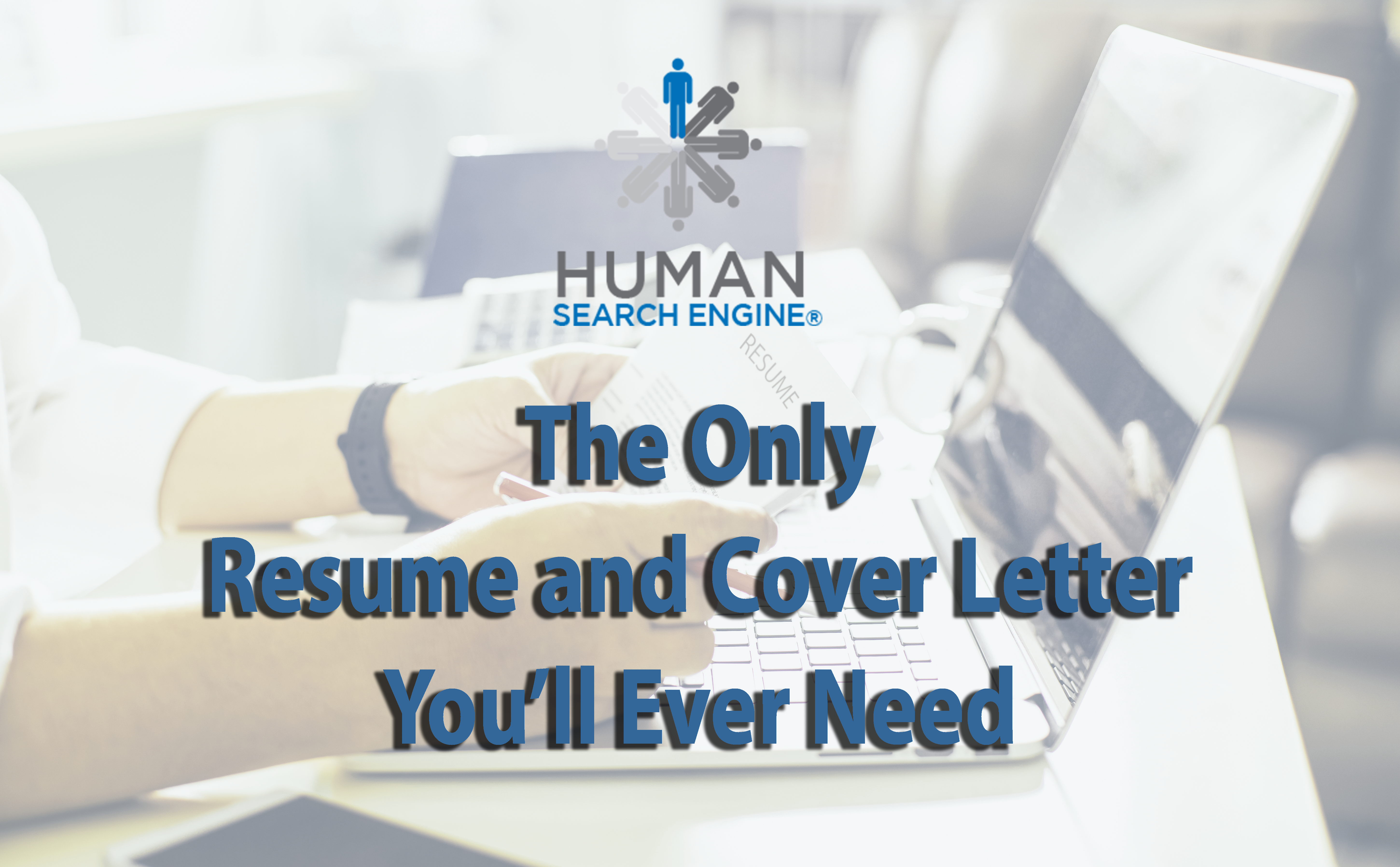 The Only Resume and Cover Letter You'll Ever Need