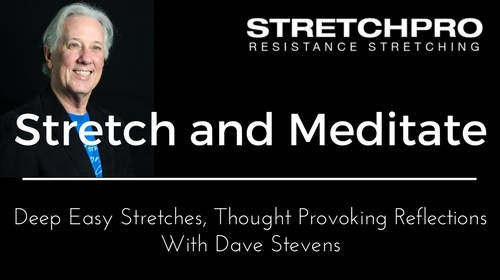 Stretch and Meditate Classes  with Dave