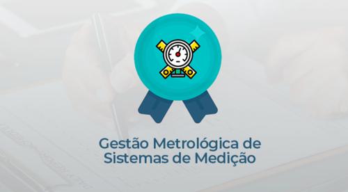 Gestão Metrológica de Sistemas de Medição