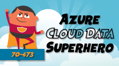 Microsoft Azure 70-473 Design and Implement Cloud Data Platform Solutions