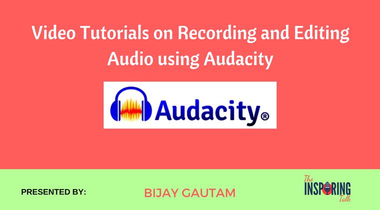FREE Audacity Tutorials by Bijay Gautam