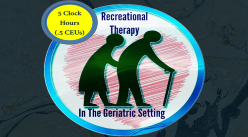 Recreational Therapy In The Geriatric Setting