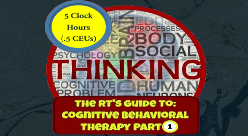 The Recreational Therapist's Guide To Cognitive Behavioral Therapy- Part 1